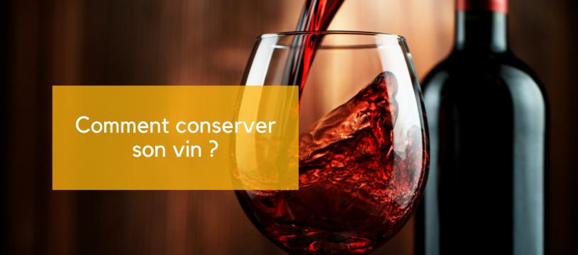 Comment conserver son vin ?
